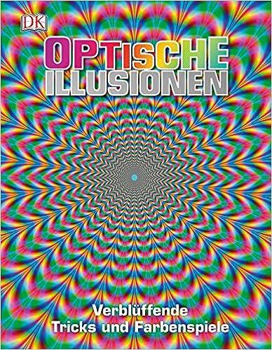 optische illusionen verbl ffende tricks und farbenspiele amazon. Black Bedroom Furniture Sets. Home Design Ideas