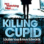 Killing Cupid | Mark Edwards,Louise Voss
