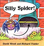 Silly Spider! (0152018425) by Wood, David