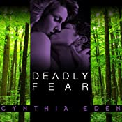 Deadly Fear: Deadly Series, Book 1 | [Cynthia Eden]