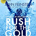 Rush for the Gold: Mystery at the Olympics: Stevie Thomas and Susan Carol Anderson, Book 6 Audiobook by John Feinstein Narrated by Josh Feinstein