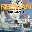For Valour (       UNABRIDGED) by Douglas Reeman Narrated by David Rintoul