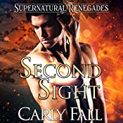 Second Sight: Supernatural Renegades Book 4 | Carly Fall