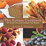 Autism Cookbook: 101 Gluten-Free and Allergen-Free Recipes