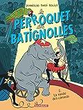 """Afficher """"Le Perroquet des Batignolles n° 2 La Ronde des canards"""""""