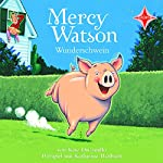 Mercy Watson Wunderschwein | Kate DiCamillo