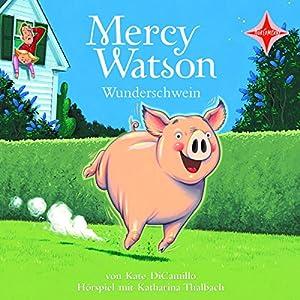 Mercy Watson Wunderschwein Hörspiel