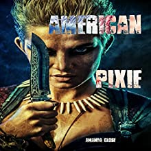 American Pixie Audiobook by Amanda Close Narrated by Persephone Rose