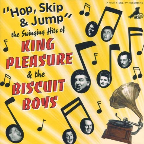 Hop, Skip & Jump - The Swinging Hits of King Pleasure & the Biscuit Boys by King Pleasure & The Biscuit Boys