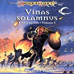 Vinas Solamnus: Dragonlance: Lost Legends, Book 1 (       UNABRIDGED) by J. Robert King Narrated by Liam O'Brian