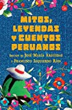 img - for Mitos, leyendas y cuentos peruanos (Spanish Edition) book / textbook / text book
