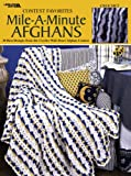 Contest Favorites -- Mile-A-Minute Afghans: 30 Best Designs from Crochet with Heart Contest (Leisure Arts #3144)
