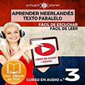 Aprender Neerlandés - Fácil de Leer - Fácil de Escuchar - Texto paralelo: Curso en Audio No. 3 [ Learn Dutch - Audio Course No. 3]: Lectura Fácil en Neerlandés [Easy Reading in Dutch] |  Polyglot Planet