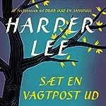 Saet en vagtpost ud | Harper Lee