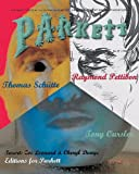 img - for Parkett No. 47 Tony Oursler, Raymond Pettibon, Thomas Schutte (v. 47) book / textbook / text book