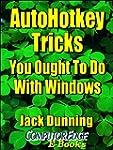 AutoHotkey Tricks You Ought To Do Wit...