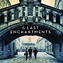 The Last Enchantments (       UNABRIDGED) by Charles Finch Narrated by Luke Daniels