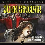 Die Bräute des Vampirs (John Sinclair Classics 15) | Jason Dark