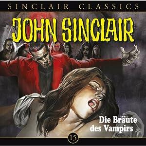 Die Bräute des Vampirs (John Sinclair Classics 15) Hörspiel