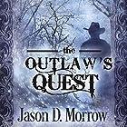 The Outlaw's Quest: Keeper of the Books, Book 2 Hörbuch von Jason D. Morrow Gesprochen von: Tim Halligan