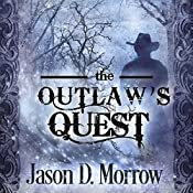The Outlaw's Quest: Keeper of the Books, Book 2 | Jason D. Morrow