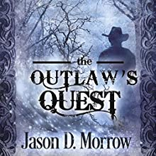 The Outlaw's Quest: Keeper of the Books, Book 2 Audiobook by Jason D. Morrow Narrated by Tim Halligan