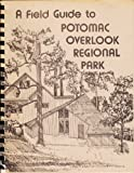 img - for A Field Guide to Potomac Overlook Regional Park book / textbook / text book