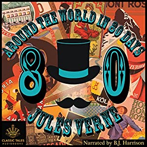 Around the World in 80 Days [Classic Tales Edition] Audiobook