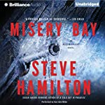 Misery Bay (       UNABRIDGED) by Steve Hamilton Narrated by Dan John Miller
