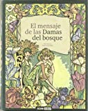 img - for MENSAJE DE LAS DAMAS DEL BOSQUE Cart book / textbook / text book