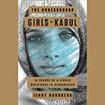 The Underground Girls of Kabul: In Search of a Hidden Resistance in Afghanistan | Jenny Nordberg