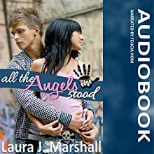 All the Angels Stood (       UNABRIDGED) by Laura J. Marshall Narrated by Felicia Hom