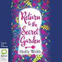 Return to the Secret Garden Audiobook by Holly Webb Narrated by Amy Enticknap