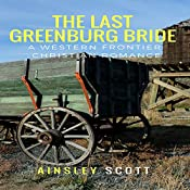 The Last Greenburg Bride: The Greenburg Brides, Book 3 | Ainsley Scott