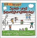 Die 30 besten Spiel- und Bewegungslieder -  Kinderlieder und Babylieder - Simone Sommerland; Karsten Glück & die Kita-Frösche