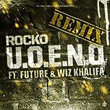 U.O.E.N.O. Remix (feat. Future, Wiz Khalifa) [Explicit]