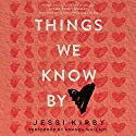 Things We Know by Heart (       UNABRIDGED) by Jessi Kirby Narrated by Amanda Wallace