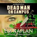 Dead Man on Campus | E. M. Kaplan