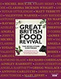 Blanche Vaughan Great British Food Revival: The Revolution Continues: 16 celebrated chefs create mouth-watering recipes with the UK's finest ingredients