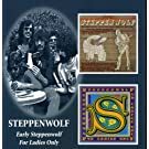 Early Steppenwolf / For Ladies Only