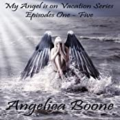 My Angel is on Vacation Series | [Angelica Boone]