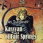 Kassyan of Fair Springs Hörbuch von Ivan Turgenev Gesprochen von: Max Bollinger
