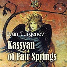 Kassyan of Fair Springs Audiobook by Ivan Turgenev Narrated by Max Bollinger