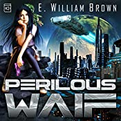 Perilous Waif : Alice Long, Book 1 | [E. William Brown]