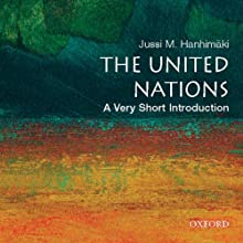 The United Nations: A Very Short Introduction (       UNABRIDGED) by Jussi M. Hanhimaki Narrated by Elizabeth Hanley