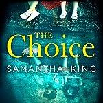 The Choice | Samantha King