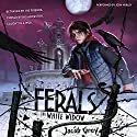 The White Widow's Revenge: Ferals, Book 3 Audiobook by Jacob Grey Narrated by Josh Hurley