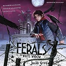 The White Widow's Revenge: Ferals, Book 3 | Livre audio Auteur(s) : Jacob Grey Narrateur(s) : Josh Hurley