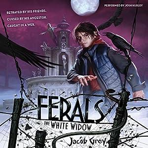 The White Widow's Revenge: Ferals, Book 3 Hörbuch von Jacob Grey Gesprochen von: Josh Hurley