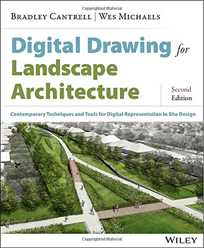 Digital Drawing for Landscape Architecture: Contemporary Techniques and Tools for Digital Representation in Site Design PDF